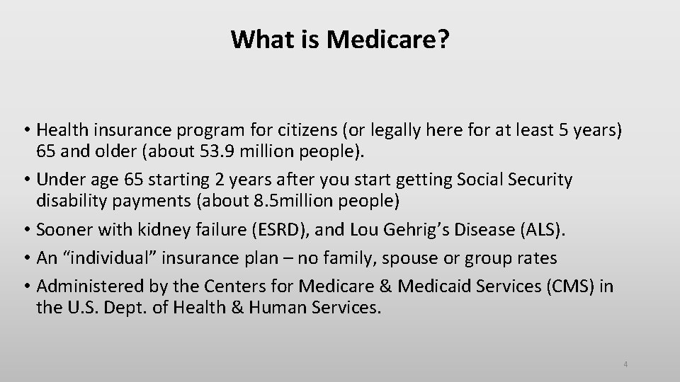 What is Medicare? • Health insurance program for citizens (or legally here for at