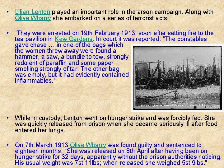 • Lilian Lenton played an important role in the arson campaign. Along with