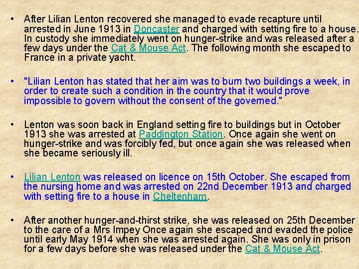 • After Lilian Lenton recovered she managed to evade recapture until arrested in