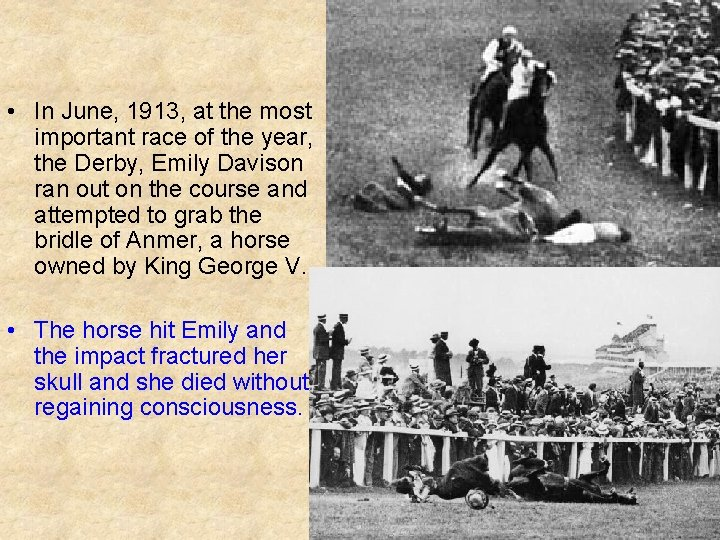 • In June, 1913, at the most important race of the year, the