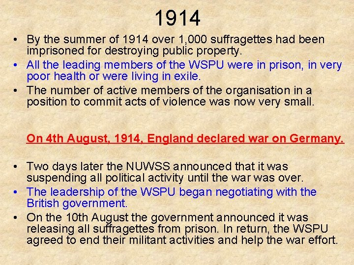 1914 • By the summer of 1914 over 1, 000 suffragettes had been imprisoned