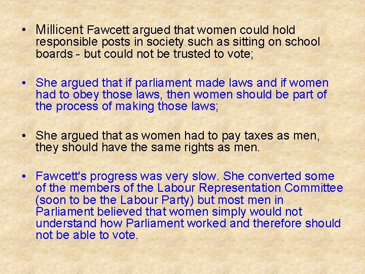 • Millicent Fawcett argued that women could hold responsible posts in society such