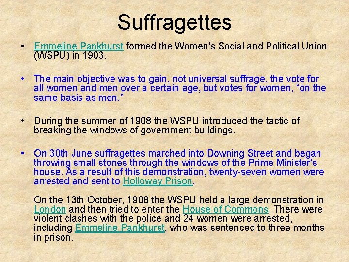 Suffragettes • Emmeline Pankhurst formed the Women's Social and Political Union (WSPU) in 1903.