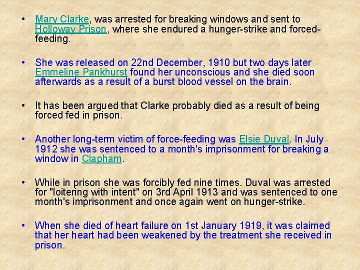 • Mary Clarke, was arrested for breaking windows and sent to Holloway Prison,