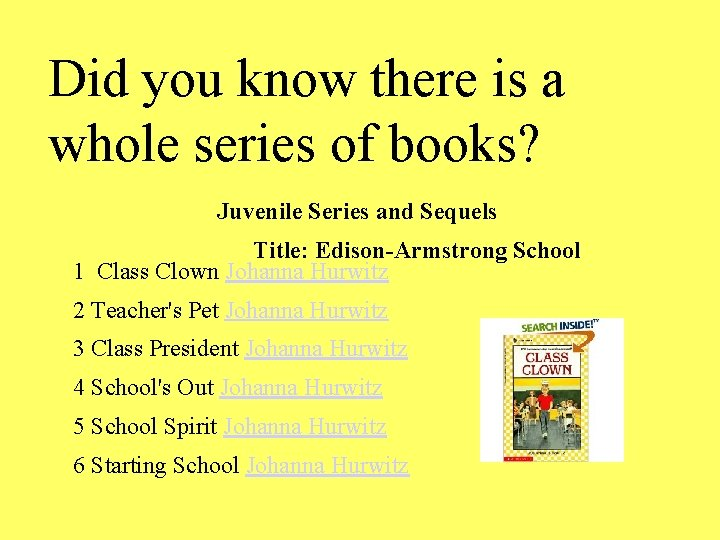 Did you know there is a whole series of books? Juvenile Series and Sequels
