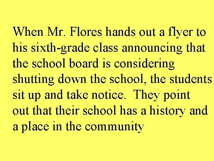 When Mr. Flores hands out a flyer to his sixth-grade class announcing that the