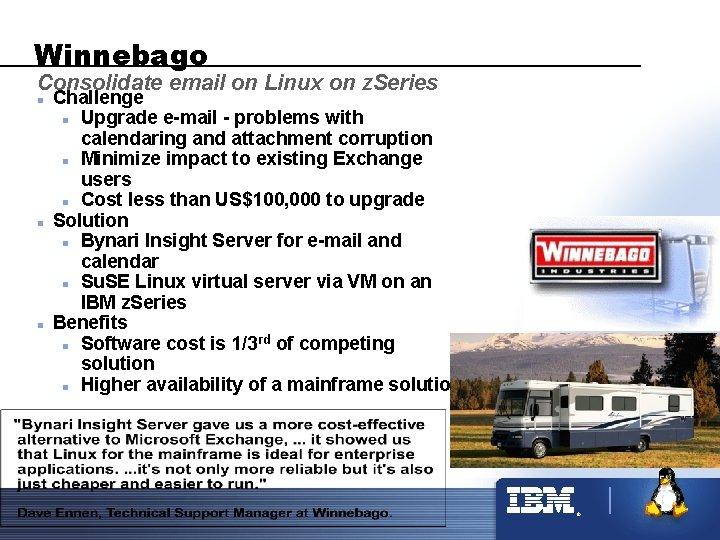 Winnebago Consolidate email on Linux on z. Series n n n Challenge n Upgrade