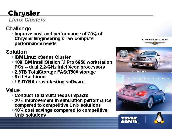 Chrysler Linux Clusters Challenge § Improve cost and performance of 70% of Chrysler Engineering's