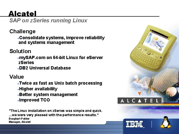 Alcatel SAP on z. Series running Linux Challenge Consolidate systems, improve reliability and systems
