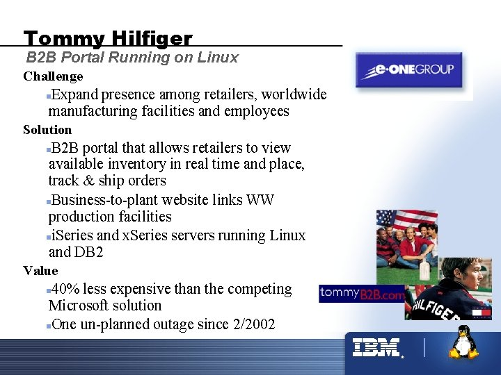 Tommy Hilfiger B 2 B Portal Running on Linux Challenge Expand presence among retailers,