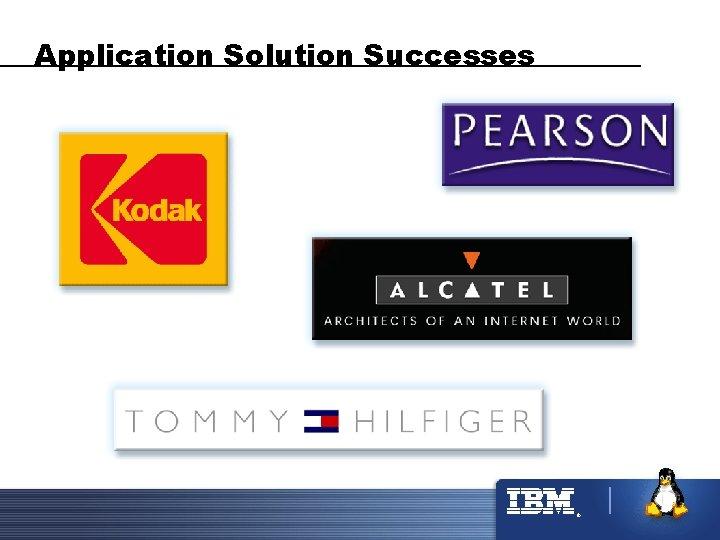 Application Solution Successes ®