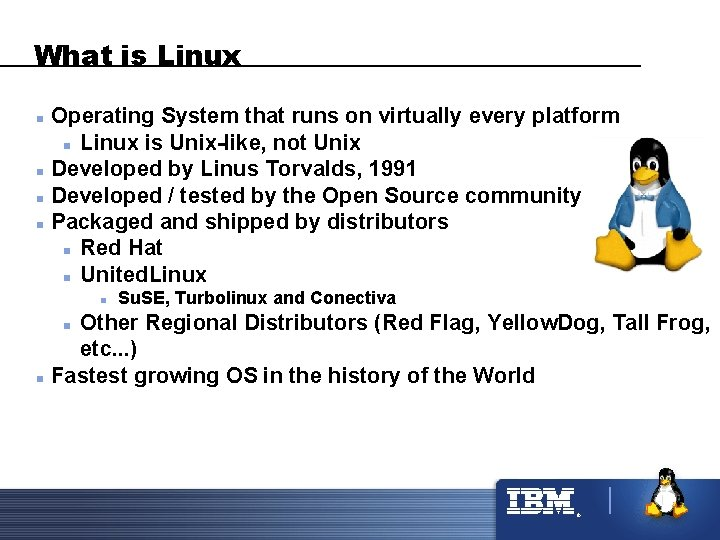 What is Linux n n Operating System that runs on virtually every platform n
