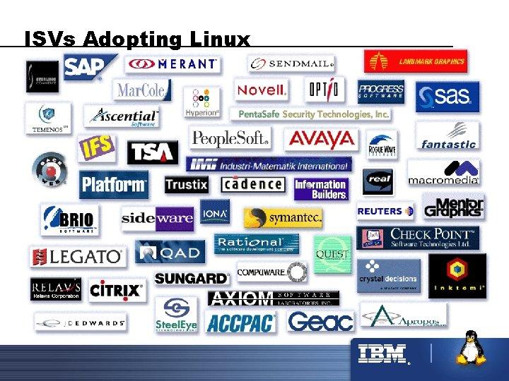 ISVs Adopting Linux ®