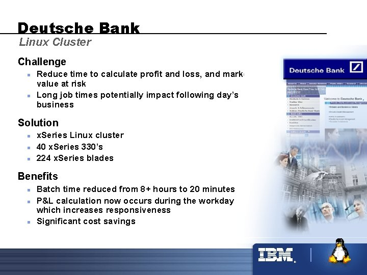 Deutsche Bank Linux Cluster Challenge n n Reduce time to calculate profit and loss,