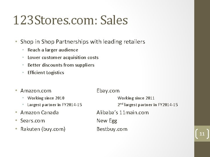 123 Stores. com: Sales • Shop in Shop Partnerships with leading retailers • •