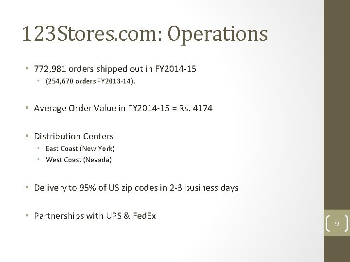 123 Stores. com: Operations • 772, 981 orders shipped out in FY 2014 -15