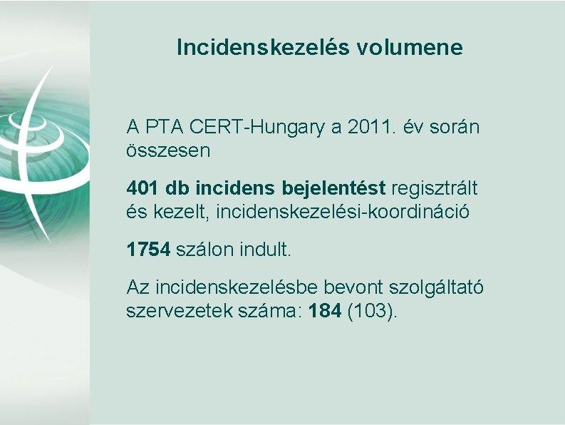 Incidenskezelés volumene A PTA CERT-Hungary a 2011. év során összesen 401 db incidens bejelentést