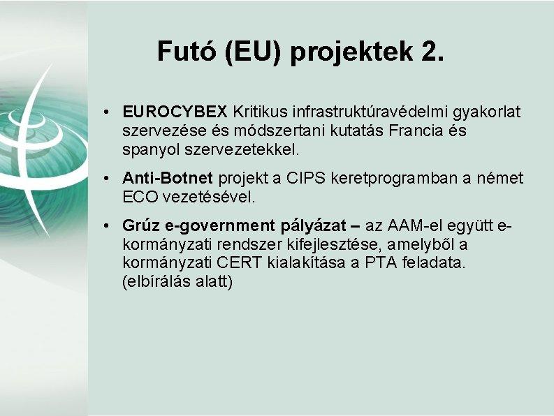 Futó (EU) projektek 2. • EUROCYBEX Kritikus infrastruktúravédelmi gyakorlat szervezése és módszertani kutatás Francia