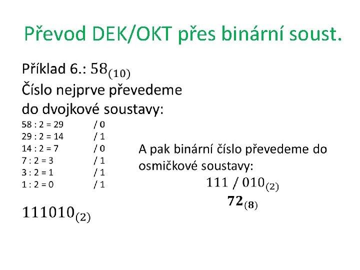 Převod DEK/OKT přes binární soust.