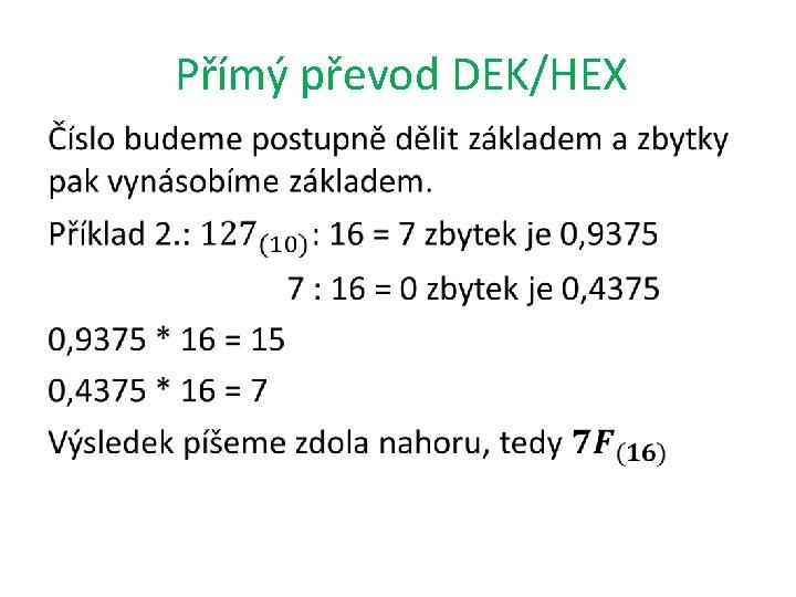 Přímý převod DEK/HEX •