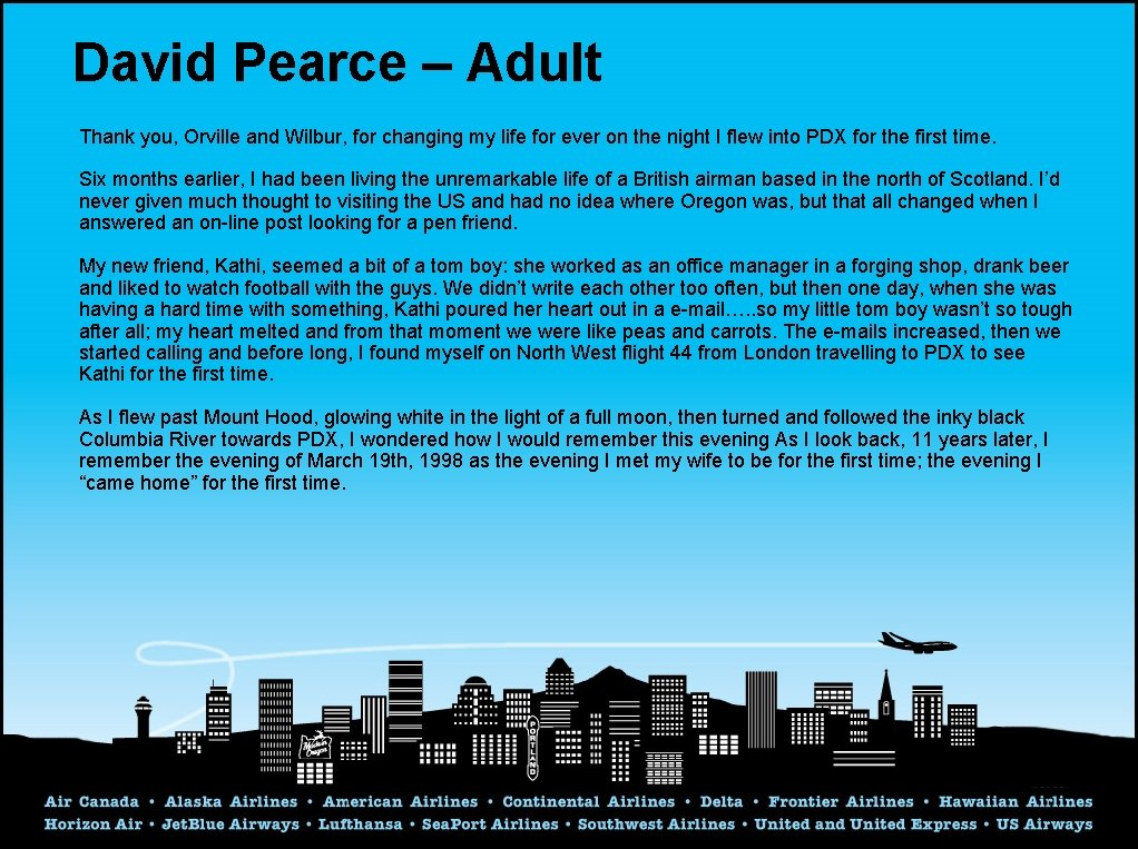 David Pearce – Adult Thank you, Orville and Wilbur, for changing my life for
