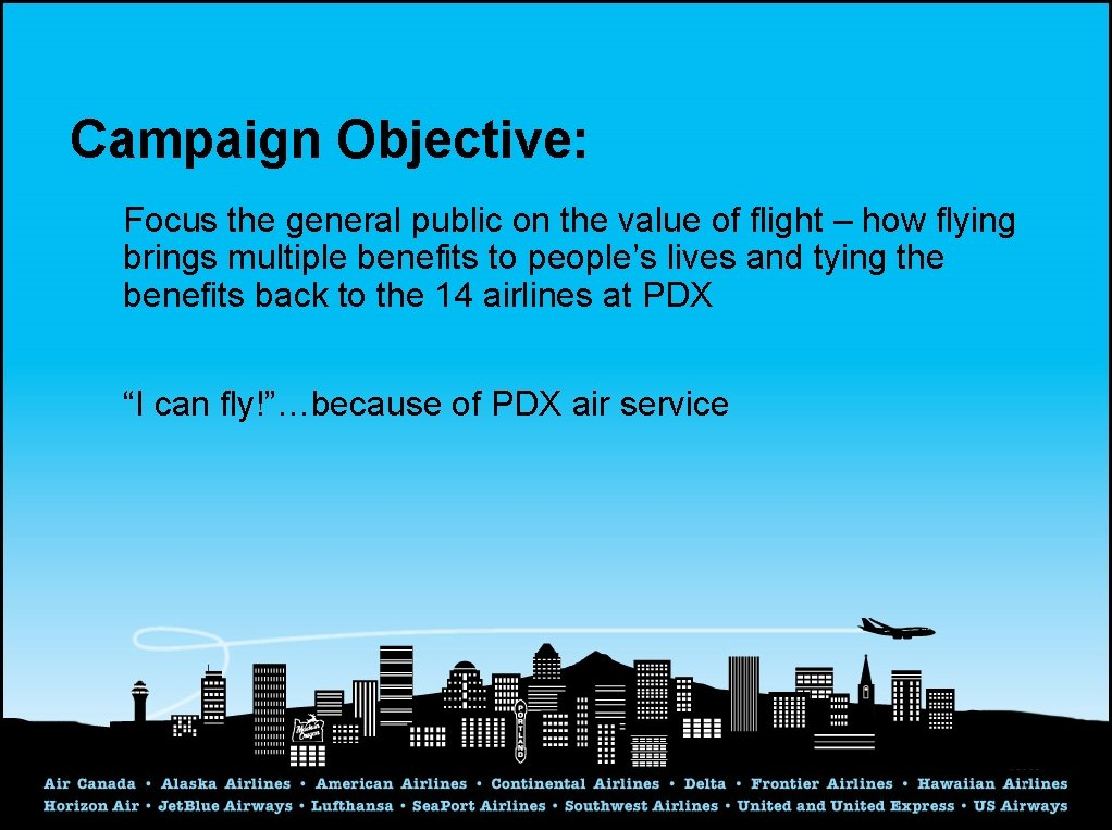 Campaign Objective: Focus the general public on the value of flight – how flying