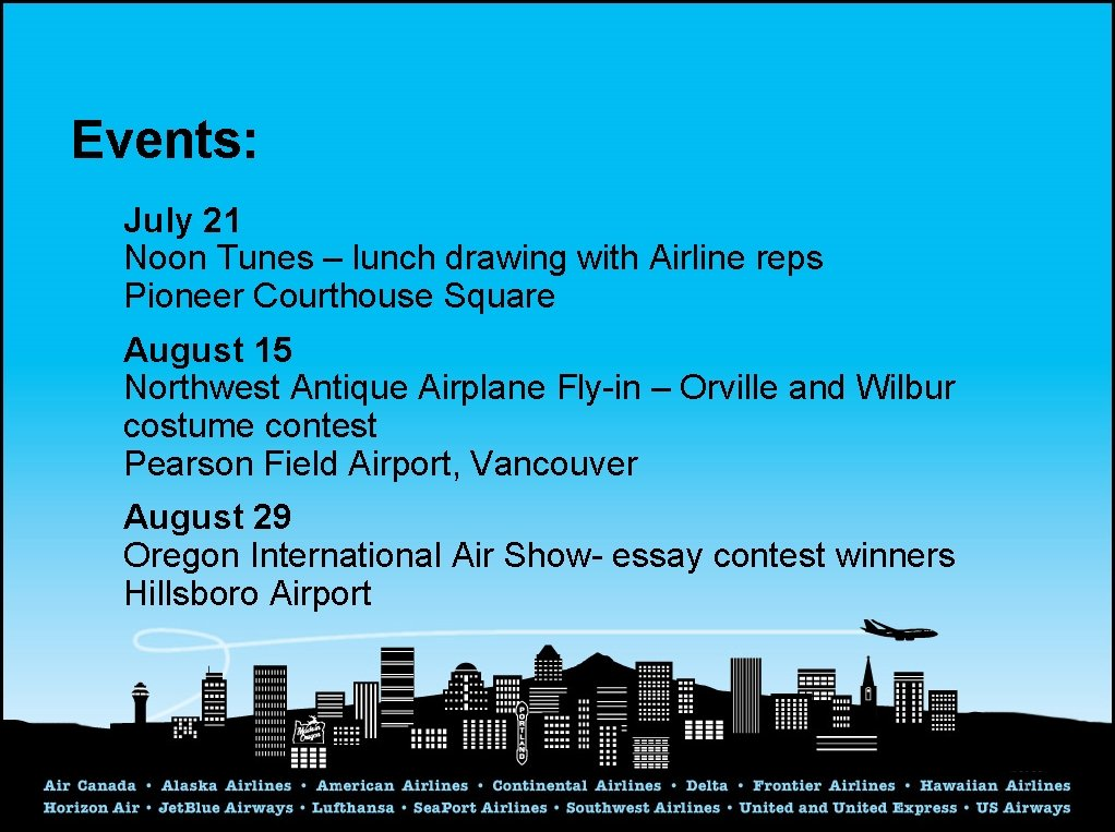 Events: July 21 Noon Tunes – lunch drawing with Airline reps Pioneer Courthouse Square