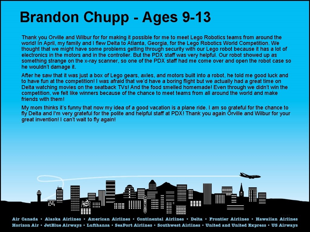 Brandon Chupp - Ages 9 -13 Thank you Orville and Wilbur for making it