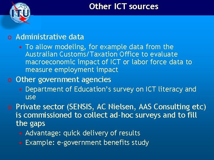Other ICT sources o Administrative data • To allow modeling, for example data from