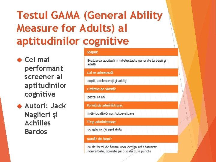 Testul GAMA (General Ability Measure for Adults) al aptitudinilor cognitive Cel mai performant screener