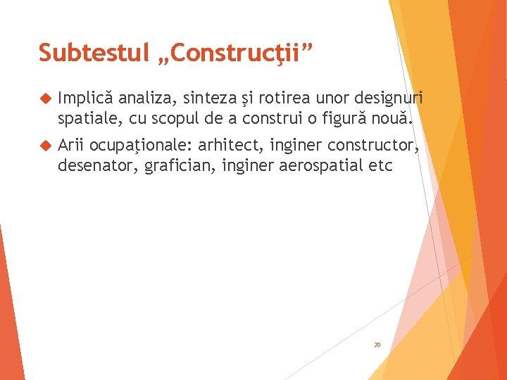 """Subtestul """"Construcţii"""" Implică analiza, sinteza şi rotirea unor designuri spatiale, cu scopul de a"""