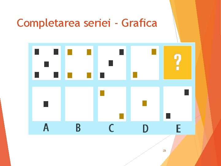 Completarea seriei - Grafica 23