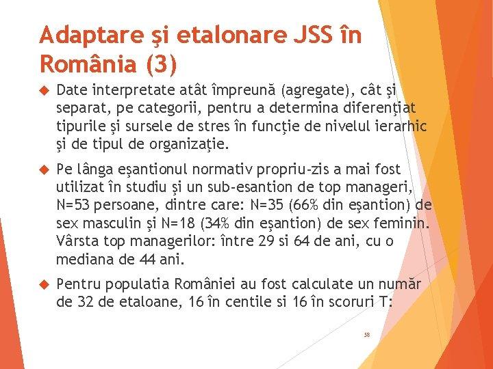 Adaptare şi etalonare JSS în România (3) Date interpretate atât împreună (agregate), cât şi