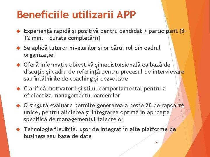 Beneficiile utilizarii APP Experienţă rapidă şi pozitivă pentru candidat / participant (812 min. –