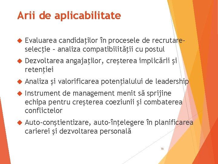 Arii de aplicabilitate Evaluarea candidaţilor în procesele de recrutareselecţie – analiza compatibilităţii cu postul