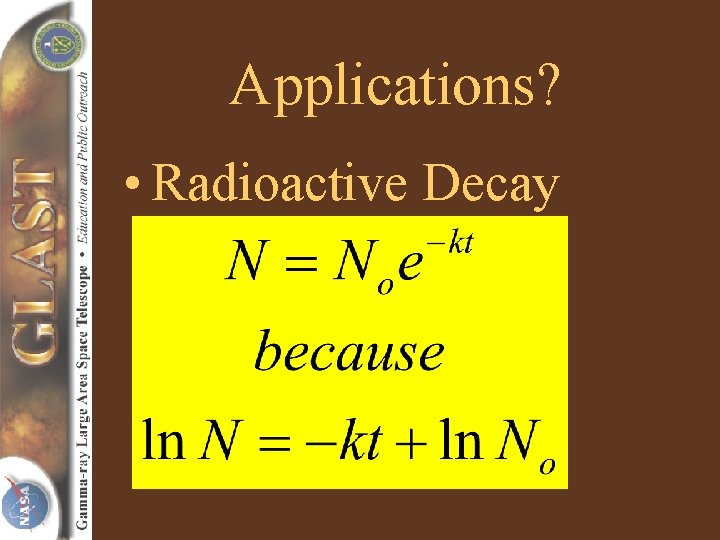 Applications? • Radioactive Decay