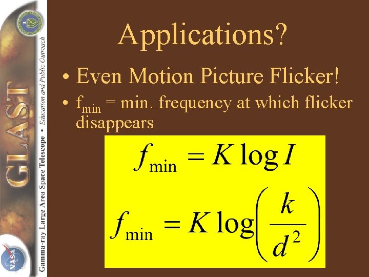 Applications? • Even Motion Picture Flicker! • fmin = min. frequency at which flicker