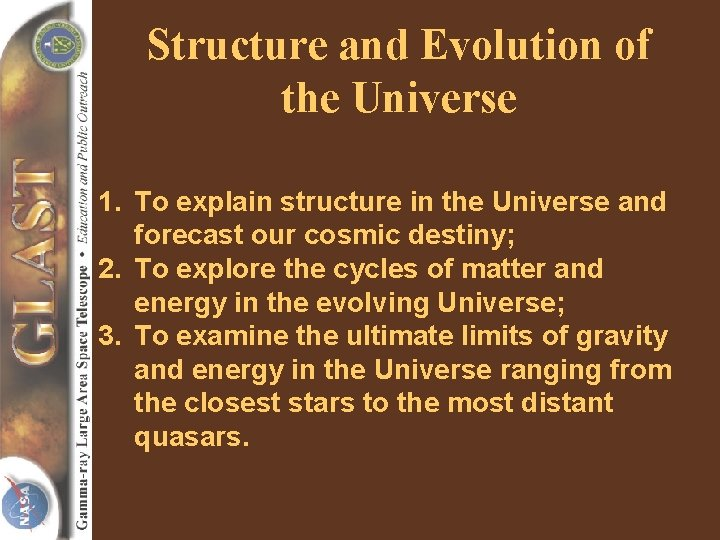 Structure and Evolution of the Universe 1. To explain structure in the Universe and