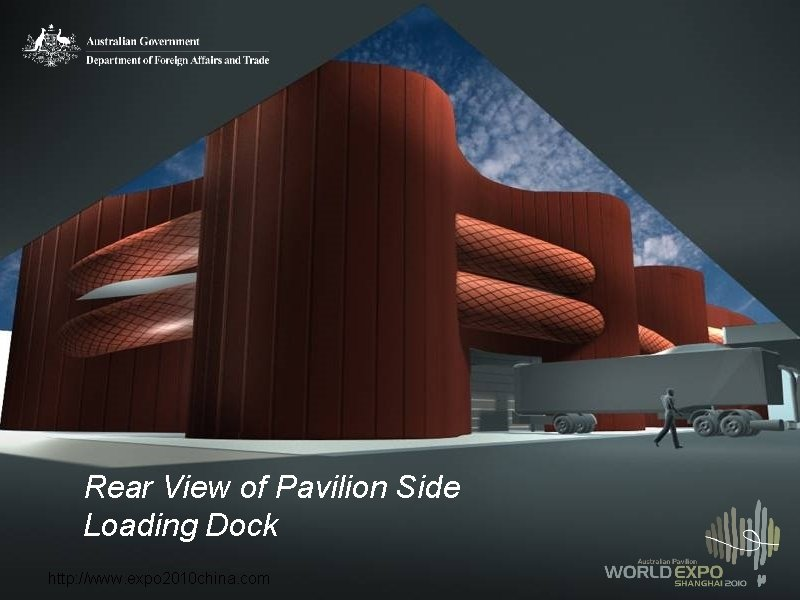 Rear View of Pavilion Side Loading Dock http: //www. expo 2010 china. com
