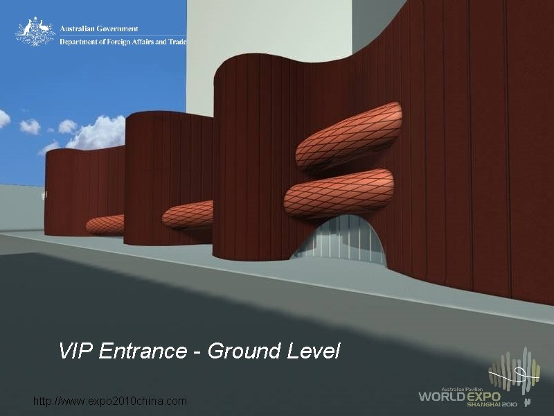 VIP Entrance - Ground Level http: //www. expo 2010 china. com
