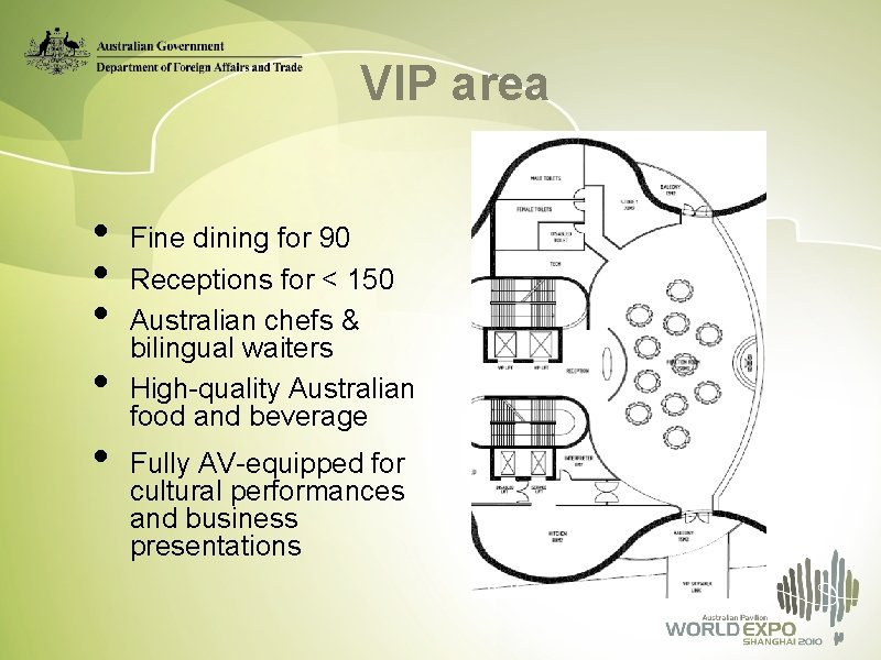 VIP area • • • Fine dining for 90 Receptions for < 150 Australian