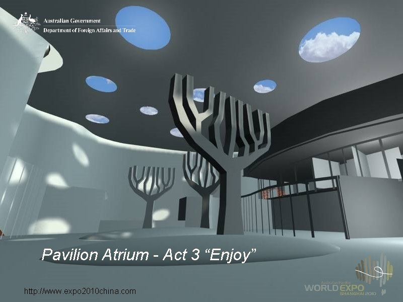 """Pavilion Atrium - Act 3 """"Enjoy"""" http: //www. expo 2010 china. com"""