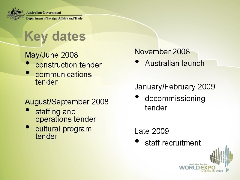 Key dates May/June 2008 construction tender communications tender • • August/September 2008 staffing and