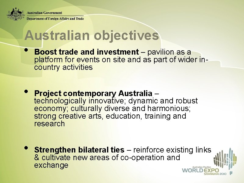 Australian objectives • Boost trade and investment – pavilion as a platform for events