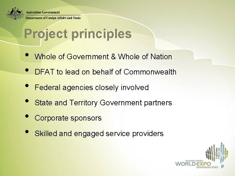 Project principles • • • Whole of Government & Whole of Nation DFAT to