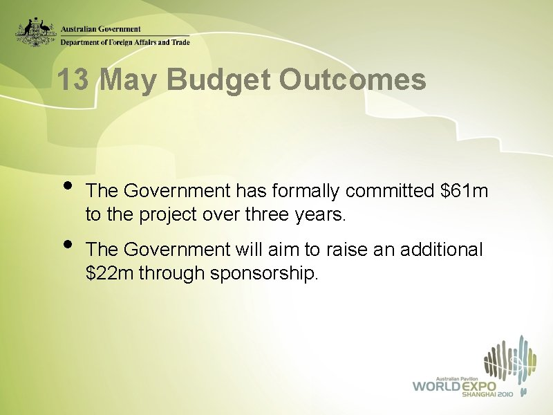 13 May Budget Outcomes • • The Government has formally committed $61 m to