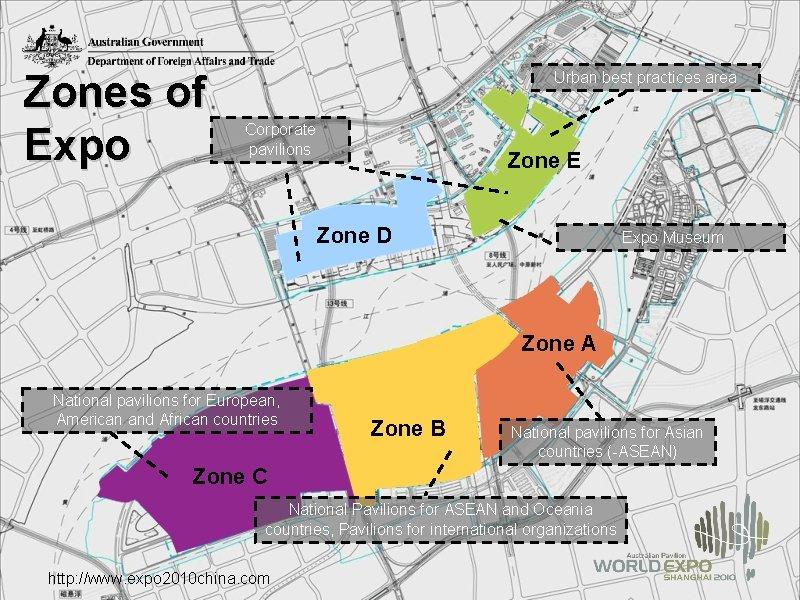 Zones of Expo Urban best practices area Corporate pavilions Zone E Zone D Expo