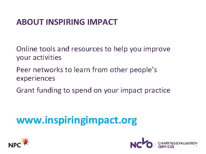 ABOUT INSPIRING IMPACT Online tools and resources to help you improve your activities Peer