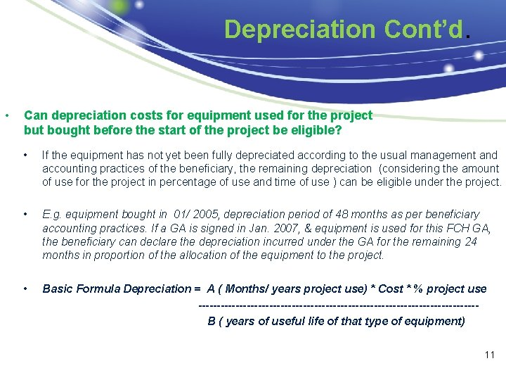 Depreciation Cont'd. • Can depreciation costs for equipment used for the project but bought
