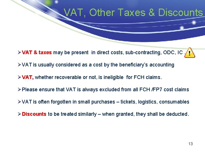 VAT, Other Taxes & Discounts ØVAT & taxes may be present in direct costs,